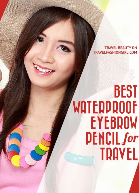 best-waterproof-eyebrow-pencil-for-travel