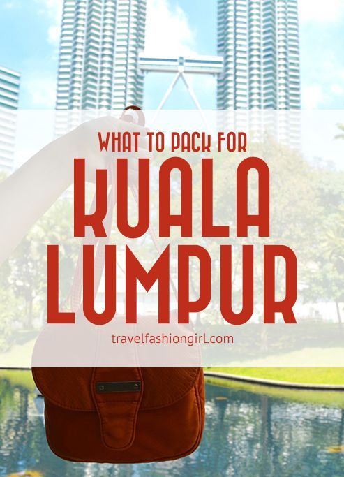 what-to-pack-for-kuala-lumpur