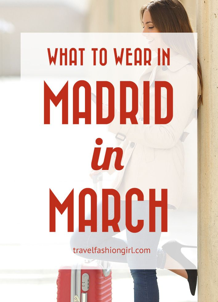 what-to-wear-in-madrid-in-march